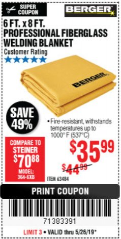 Harbor Freight Coupon 6 FT. X 8 FT. PROFESSIONAL FIBERGLASS WELDING BLANKET Lot No. 63484 EXPIRES: 5/26/19 - $35.99