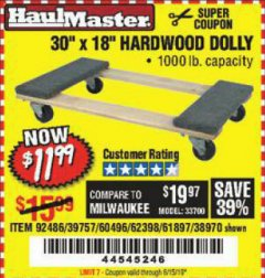 "Harbor Freight Coupon 30"" X 18"" 1000LB. MOVERS DOLLY Lot No. 92486/39757/60496/62398/61897/38970 EXPIRES: 6/15/19 - $11.99"