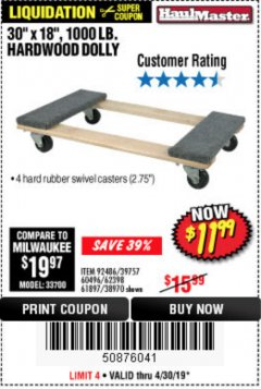 "Harbor Freight Coupon 30"" X 18"" 1000LB. MOVERS DOLLY Lot No. 92486/39757/60496/62398/61897/38970 Expired: 4/30/19 - $11.99"
