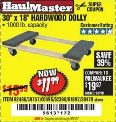"Harbor Freight Coupon 30"" X 18"" 1000LB. MOVERS DOLLY Lot No. 92486/39757/60496/62398/61897/38970 Expired: 6/5/19 - $11.99"