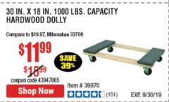 "Harbor Freight Coupon 30"" X 18"" 1000LB. MOVERS DOLLY Lot No. 92486/39757/60496/62398/61897/38970 Expired: 9/30/19 - $11.99"