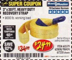 "Harbor Freight Coupon 3"" X 30 FT. HEAVY DUTY RECOVERY STRAP Lot No. 67230/62808/60579 Expired: 6/30/19 - $24.99"