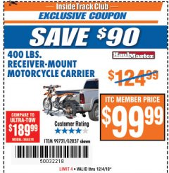 Harbor Freight ITC Coupon 400 LB. CAPACITY RECEIVER-MOUNT MOTORCYCLE CARRIER Lot No. 99721/62837 Expired: 12/4/18 - $99.99
