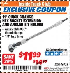 "Harbor Freight ITC Coupon 11"" QUICK CHANGE HEX SOCKET EXTENSION AND ANGLED BIT HOLDER Lot No. 96726 Expired: 10/31/19 - $11.99"