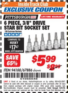 "Harbor Freight ITC Coupon PISTTSBURGH 6 PIECE, 3/8 "" DRIVE STAR BIT SOCKET SET Lot No. 67886 Dates Valid: 12/31/69 - 5/31/19 - $5.99"