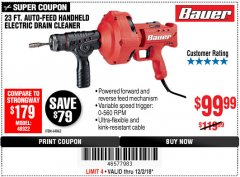 Harbor Freight Coupon BAUER 23 FT AUTO FEED HANDHELD ELECTRIC DRAIN CLEANER Lot No. 64063 Expired: 12/2/18 - $99.99