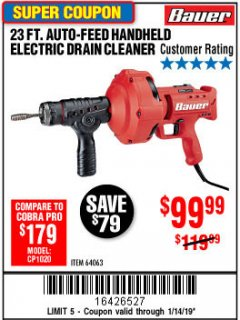 Harbor Freight Coupon BAUER 23 FT AUTO FEED HANDHELD ELECTRIC DRAIN CLEANER Lot No. 64063 Expired: 1/14/19 - $99.99