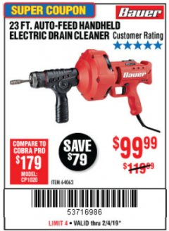 Harbor Freight Coupon BAUER 23 FT AUTO FEED HANDHELD ELECTRIC DRAIN CLEANER Lot No. 64063 Expired: 2/4/19 - $99.99