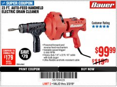 Harbor Freight Coupon BAUER 23 FT AUTO FEED HANDHELD ELECTRIC DRAIN CLEANER Lot No. 64063 Expired: 3/3/19 - $99.99