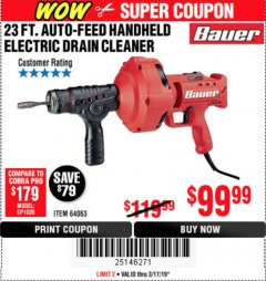 Harbor Freight Coupon BAUER 23 FT AUTO FEED HANDHELD ELECTRIC DRAIN CLEANER Lot No. 64063 Expired: 3/17/19 - $99.99