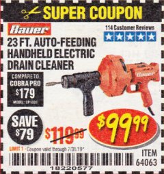 Harbor Freight Coupon BAUER 23 FT AUTO FEED HANDHELD ELECTRIC DRAIN CLEANER Lot No. 64063 Expired: 7/31/19 - $99.99