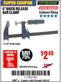 "Harbor Freight Coupon 6"" QUICK RELEASE BAR CLAMP Lot No. 62239/96210 Expired: 6/25/18 - $2.49"