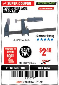 "Harbor Freight Coupon 6"" QUICK RELEASE BAR CLAMP Lot No. 62239/96210 Expired: 11/11/18 - $2.49"