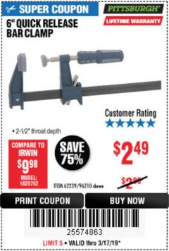"Harbor Freight Coupon 6"" QUICK RELEASE BAR CLAMP Lot No. 62239/96210 Expired: 3/17/19 - $2.49"