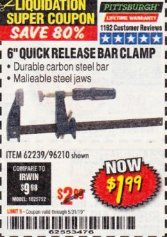 "Harbor Freight Coupon 6"" QUICK RELEASE BAR CLAMP Lot No. 62239/96210 EXPIRES: 5/31/19 - $1.99"