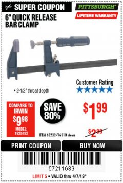 "Harbor Freight Coupon 6"" QUICK RELEASE BAR CLAMP Lot No. 62239/96210 Expired: 4/7/19 - $1.99"