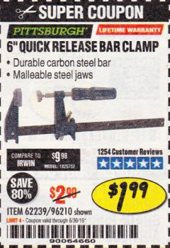 "Harbor Freight Coupon 6"" QUICK RELEASE BAR CLAMP Lot No. 62239/96210 Expired: 6/30/19 - $1.99"