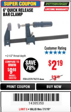 "Harbor Freight Coupon 6"" QUICK RELEASE BAR CLAMP Lot No. 62239/96210 Expired: 7/1/19 - $2.19"