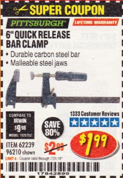"Harbor Freight Coupon 6"" QUICK RELEASE BAR CLAMP Lot No. 62239/96210 Expired: 7/31/19 - $1.99"