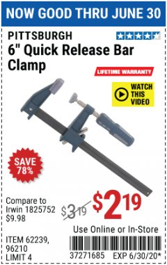 "Harbor Freight Coupon 6"" QUICK RELEASE BAR CLAMP Lot No. 62239/96210 EXPIRES: 6/30/20 - $2.19"