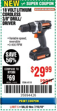 "Harbor Freight Coupon WARRIOR 18V LITHIUM 3/8"" CORDLESS DRILL Lot No. 64118 Expired: 7/15/18 - $29.99"