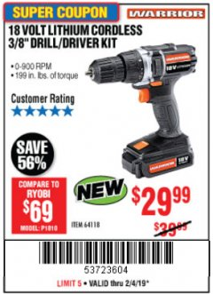 "Harbor Freight Coupon WARRIOR 18V LITHIUM 3/8"" CORDLESS DRILL Lot No. 64118 Expired: 2/4/19 - $29.99"