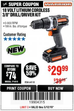 "Harbor Freight Coupon WARRIOR 18V LITHIUM 3/8"" CORDLESS DRILL Lot No. 64118 Expired: 5/12/19 - $29.99"