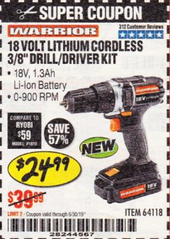 "Harbor Freight Coupon WARRIOR 18V LITHIUM 3/8"" CORDLESS DRILL Lot No. 64118 Expired: 6/30/19 - $24.99"
