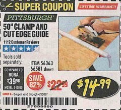 "Harbor Freight Coupon 50"" CLAMP & CUT EDGE GUIDE Lot No. 66581 Expired: 4/30/19 - $14.99"