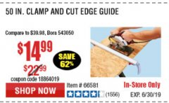 "Harbor Freight Coupon 50"" CLAMP & CUT EDGE GUIDE Lot No. 66581 Expired: 6/30/19 - $14.99"