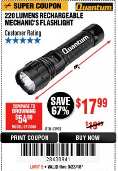Harbor Freight Coupon 220 LUMENS RECHARGEABLE MECHANIC'S FLASHLIGHT Lot No. 63932 Expired: 9/23/18 - $17.99