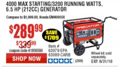 Harbor Freight Coupon 4000 MAX. STARTING/3200 RUNNING WATTS 6.5HP (212 CC) GAS GENERATOR Lot No. 56172/56174/69729/63080/63079/56175/56173/63090/63089 Expired: 8/31/18 - $289.99