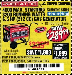 Harbor Freight Coupon 4000 MAX. STARTING/3200 RUNNING WATTS 6.5HP (212 CC) GAS GENERATOR Lot No. 56172/56174/69729/63080/63079/56175/56173/63090/63089 Expired: 5/22/19 - $289.99