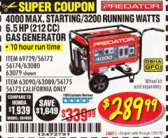 Harbor Freight Coupon 4000 MAX. STARTING/3200 RUNNING WATTS 6.5HP (212 CC) GAS GENERATOR Lot No. 56172/56174/69729/63080/63079/56175/56173/63090/63089 Expired: 7/31/19 - $289.99