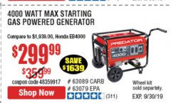 Harbor Freight Coupon 4000 MAX. STARTING/3200 RUNNING WATTS 6.5HP (212 CC) GAS GENERATOR Lot No. 56172/56174/69729/63080/63079/56175/56173/63090/63089 Expired: 9/30/19 - $299.99