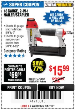 Harbor Freight Coupon 18 GAUGE, 2-IN-1 NAILER/STAPLER Lot No. 63156/64269/68019 Expired: 2/17/19 - $15.99
