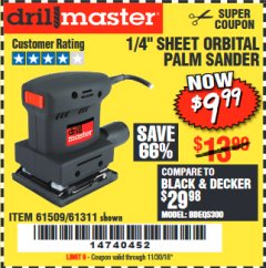 "Harbor Freight Coupon 1/4"" SHEET ORBITAL PALM SANDER Lot No. 61509/61311 Expired: 11/30/18 - $9.99"