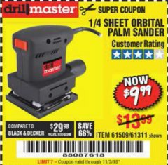 "Harbor Freight Coupon 1/4"" SHEET ORBITAL PALM SANDER Lot No. 61509/61311 Expired: 11/3/18 - $9.99"