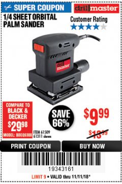 "Harbor Freight Coupon 1/4"" SHEET ORBITAL PALM SANDER Lot No. 61509/61311 Expired: 11/11/18 - $9.99"