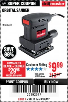 "Harbor Freight Coupon 1/4"" SHEET ORBITAL PALM SANDER Lot No. 61509/61311 Expired: 3/17/19 - $9.99"