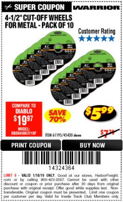 "Harbor Freight ITC Coupon WARRIOR 4-1/2"" CUT-OFF WHEELS FOR METAL - PACK OF 10 Lot No. 61195/45430 Expired: 1/10/19 - $5.99"