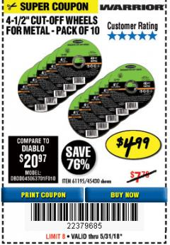 "Harbor Freight Coupon WARRIOR 4-1/2"" CUT-OFF WHEELS FOR METAL - PACK OF 10 Lot No. 61195/45430 Expired: 5/31/18 - $4.99"