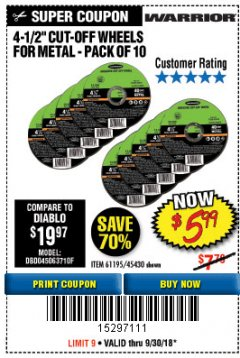 "Harbor Freight Coupon WARRIOR 4-1/2"" CUT-OFF WHEELS FOR METAL - PACK OF 10 Lot No. 61195/45430 Expired: 9/30/18 - $5.99"