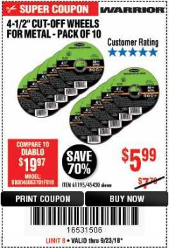"Harbor Freight Coupon WARRIOR 4-1/2"" CUT-OFF WHEELS FOR METAL - PACK OF 10 Lot No. 61195/45430 Expired: 9/23/18 - $5.99"
