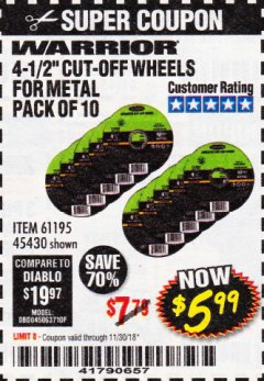 "Harbor Freight Coupon WARRIOR 4-1/2"" CUT-OFF WHEELS FOR METAL - PACK OF 10 Lot No. 61195/45430 Expired: 11/30/18 - $5.99"