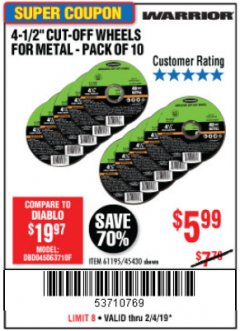 "Harbor Freight Coupon WARRIOR 4-1/2"" CUT-OFF WHEELS FOR METAL - PACK OF 10 Lot No. 61195/45430 Expired: 2/4/19 - $5.99"