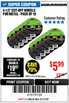 "Harbor Freight Coupon WARRIOR 4-1/2"" CUT-OFF WHEELS FOR METAL - PACK OF 10 Lot No. 61195/45430 Expired: 2/17/19 - $5.99"