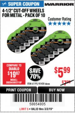 "Harbor Freight Coupon WARRIOR 4-1/2"" CUT-OFF WHEELS FOR METAL - PACK OF 10 Lot No. 61195/45430 Valid Thru: 3/3/19 - $5.99"