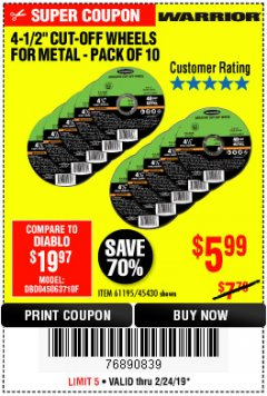 "Harbor Freight Coupon WARRIOR 4-1/2"" CUT-OFF WHEELS FOR METAL - PACK OF 10 Lot No. 61195/45430 Valid Thru: 2/24/19 - $5.99"