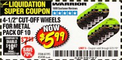 "Harbor Freight Coupon WARRIOR 4-1/2"" CUT-OFF WHEELS FOR METAL - PACK OF 10 Lot No. 61195/45430 Valid Thru: 5/31/19 - $5.99"